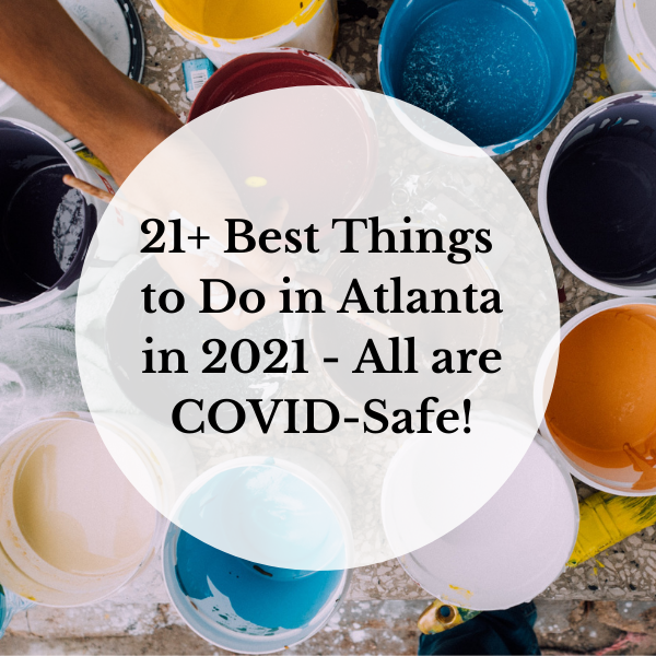 21+ Best Things to Do in Atlanta in 2021 - All are COVID-Safe!