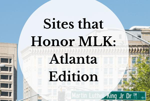 Sites that Honor MLK Atlanta Edition