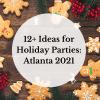 12+ Ideas for Holiday Parties Atlanta 2021