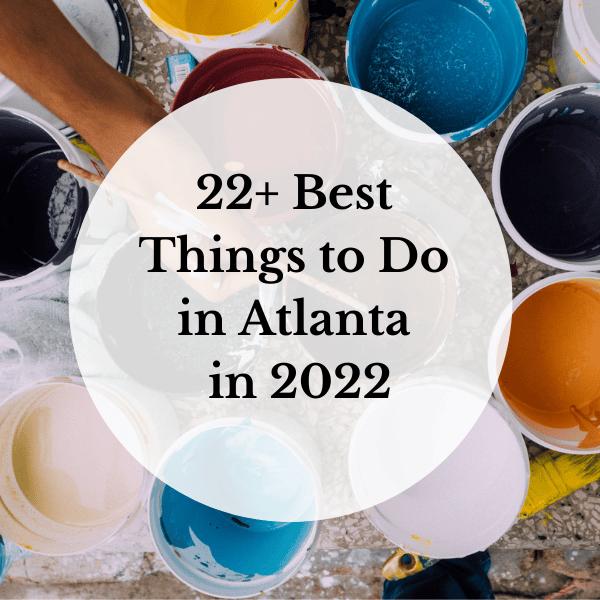 Best Things to Do in Atlanta in 2022